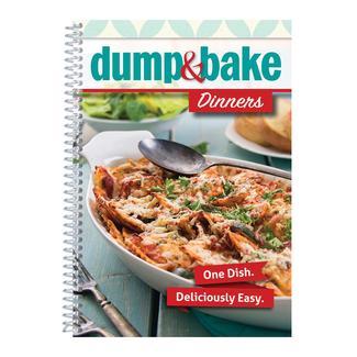 Dump & Bake Dinners Cookbook