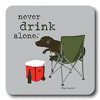Never Drink Alone Coaster