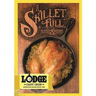 Lodge Cast Iron ''A Skillet Full'' Cookbook