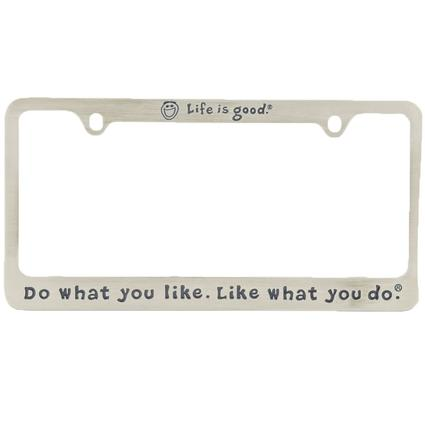 Life Is Good License Plate Frame