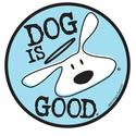 Dog is Good Sticker