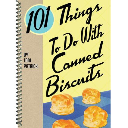 101 Things To Do With Canned Biscuits
