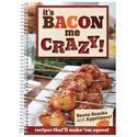 It's Bacon Me Crazy Cookbook