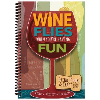 Wine Flies When You're Having Fun Cookbook