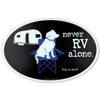 Dog is Good Never RV Alone Magnet