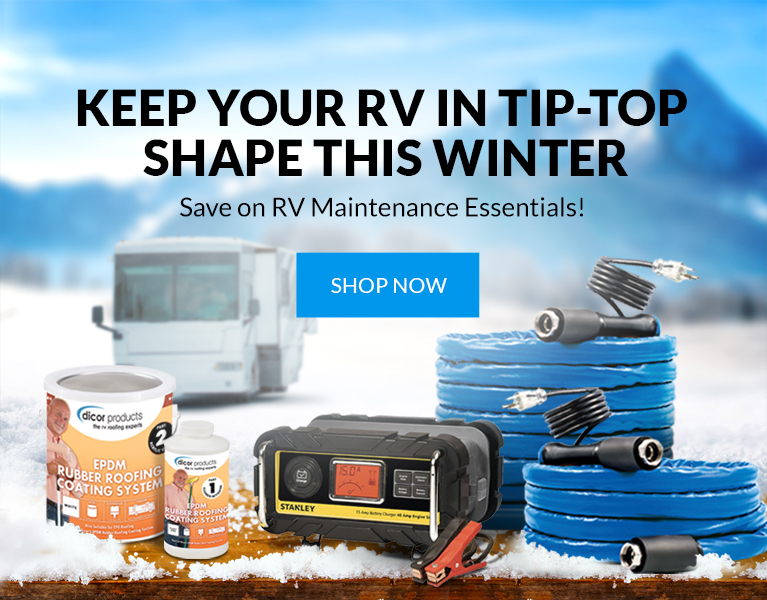 Keep Your RV in Tip-Top Shape this Winter - Save on RV Maintenance Essentials!